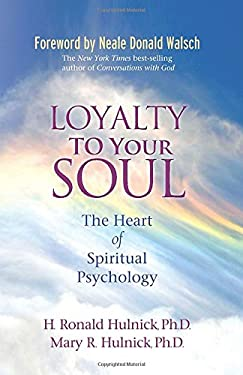 Loyalty to Your Soul: The Heart of Spiritual Psychology 9781401927288