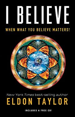 I Believe: When What You Believe Matters! [With CD (Audio)] 9781401931278
