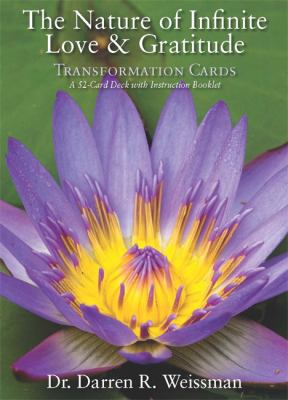 The Nature of Infinite Love & Gratitude Transformation Cards: A 52-Card Deck and Guidebook 9781401931384