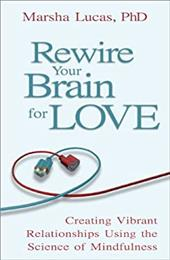 Rewire Your Brain for Love: Creating Vibrant Relationships Using the Science of Mindfulness 16509202
