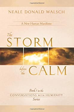 The Storm Before the Calm: Book 1 in the Conversations with Humanity Series 9781401936921