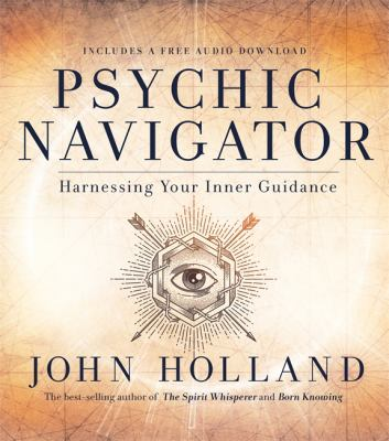 The Psychic Navigator: Harnessing Your Inner Guidance