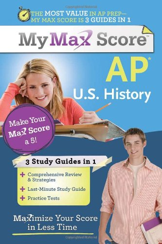 My Max Score AP U.S. History: Maximize Your Score in Less Time 9781402243103