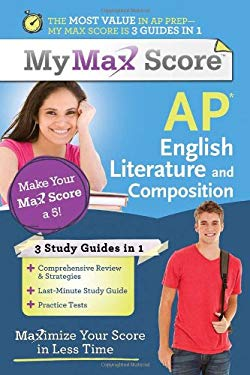 My Max Score AP English Literature and Composition: Maximize Your Score in Less Time 9781402243110