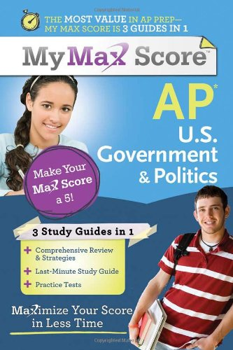 My Max Score AP U.S. Government & Politics: Maximize Your Score in Less Time 9781402243141