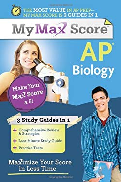 My Max Score AP Biology: Maximize Your Score in Less Time 9781402243158