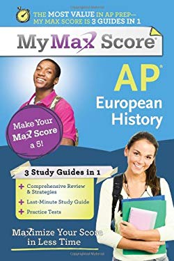 AP European History: Maximize Your Score in Less Time 9781402243189
