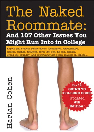 The Naked Roommate: And 107 Other Issues You Might Run Into in College 9781402253461