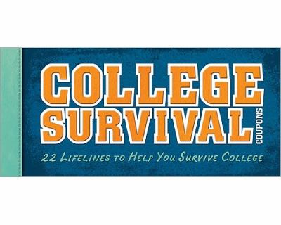 College Survival Coupons: 22 Lifelines to Help You Survive College 9781402254895