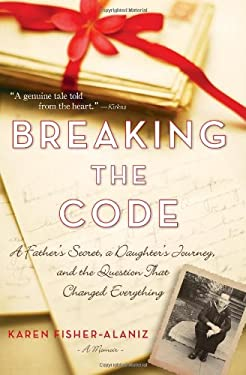 Breaking the Code: A Father's Secret, a Daughter's Journey, and the Question That Changed Everything 9781402261121