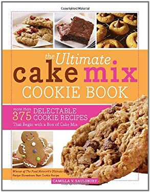 The Ultimate Cake Mix Cookie Book: More Than 375 Delectable Cookie Recipes That Begin with a Box of Cake Mix 9781402261886