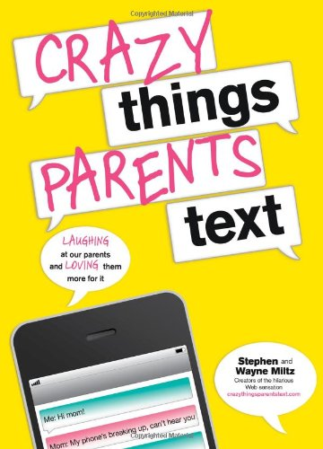 Crazy Things Parents Text 9781402266256