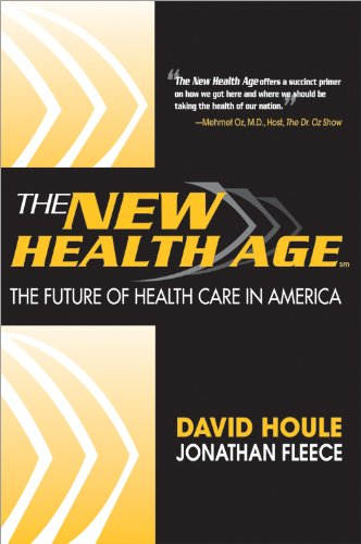 The New Health Age: The Future of Health Care in America 9781402273933