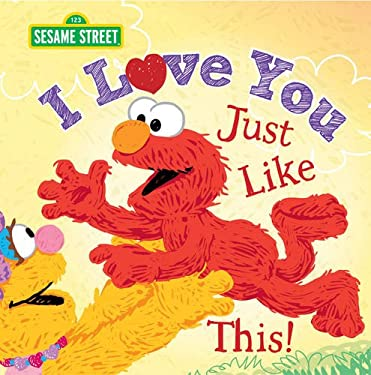 I Love You Just Like This! (Sesame Street Scribbles Elmo)