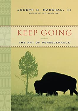 Keep Going: The Art of Perseverance 9781402736070