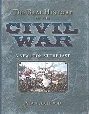 The Real History of the Civil War: A New Look at the Past 9781402763908
