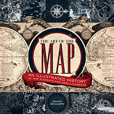The Art of the Map: An Illustrated History of Map Elements and Embellishments 9781402765926