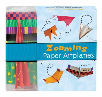 Zooming Paper Airplanes [With Paper Airplane and Paperback Book and Paper] 9781402766206