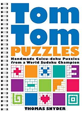 Tomtom Puzzles: Handmade Calcu-Doku Puzzles from a World Sudoku Champion 9781402772122