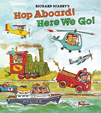 Richard Scarry's Hop Aboard! Here We Go! 9781402772221