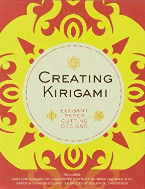 Creating Kirigami: Elegant Paper Cutting Designs [With 25 Sheets Cardstock and Creating Kirigami Book and 50 Sheets Craft Paper] 9781402772337