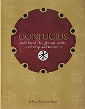 Confucius: Bold-Faced Thoughts on Loyalty, Leadership, and Teamwork 9781402774652