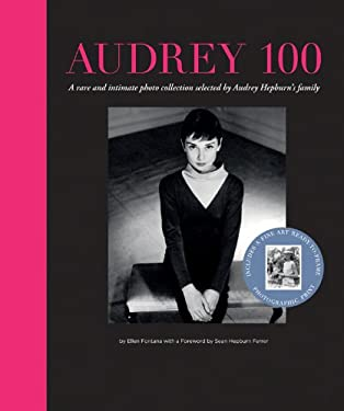 Audrey 100: A Rare and Intimate Photo Collection Selected by Audrey Hepburn's Family 9781402778360