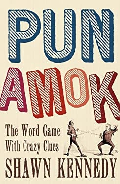 Pun Amok: The Word Game with Crazy Clues 9781402778681