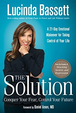 The Solution: Conquer Your Fear, Control Your Future 9781402779886
