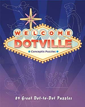 Welcome to Dotville: 80 Great Dot-To-Dot Puzzles 9781402783920