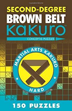 Second-Degree Brown Belt Kakuro: Conceptis Puzzles 9781402787966