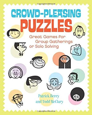 Crowd-Pleasing Puzzles: Great Games for Group Gatherings or Solo Solving 9781402790799