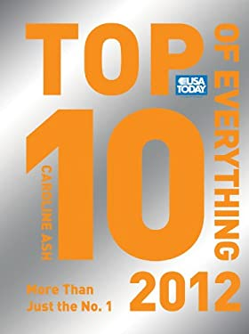 USA Today Top 10 of Everything 2012: More Than Just the No. 1 9781402791055