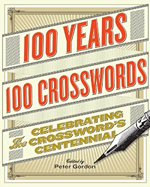 100 Years, 100 Crosswords: Celebrating the Crossword's Centennial 9781402796395