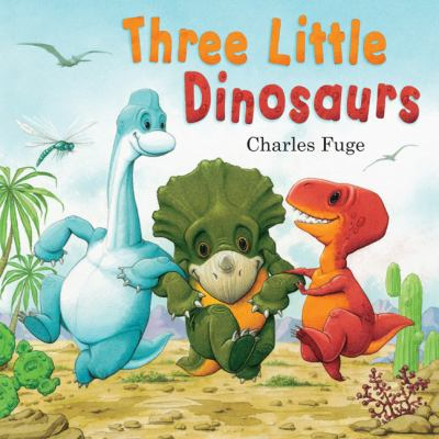 Three Little Dinosaurs 9781402796456