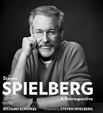 Steven Spielberg: A Retrospective 9781402796500