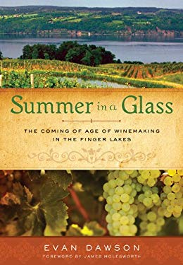 Summer in a Glass: The Coming of Age of Winemaking in the Finger Lakes 9781402797101