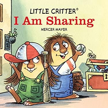 Little Critter I Am Sharing 9781402797477