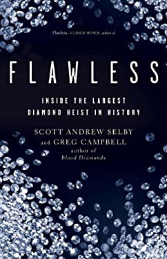 Flawless: Inside the Largest Diamond Heist in History 9781402797552