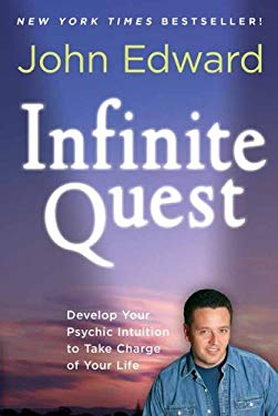 Infinite Quest: Develop Your Psychic Intuition to Take Charge of Your Life 9781402797798