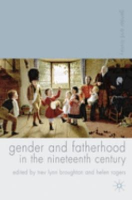 Gender and Fatherhood in the Nineteenth Century 9781403995148
