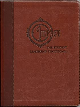 Impact: The Student Leadership Devotional: Influence Your World 9781404174283