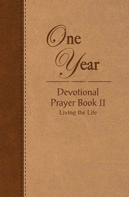 One Year Devotional Prayer Book II: Living the Life 9781404174955