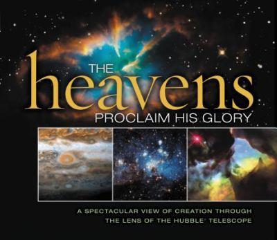 The Heavens Proclaim His Glory 9781404189584