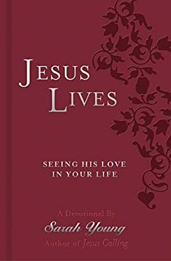 Jesus Lives: Seeing His Love in Your Life 9781404189669