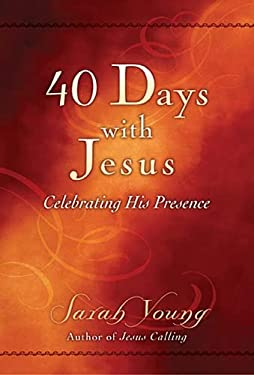 40 Days with Jesus: Celebrating His Presence 9781404189942