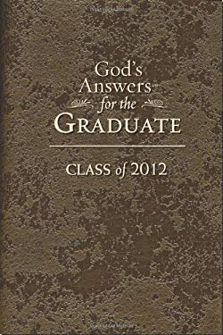 God's Answers for the Graduate: Class of 2012: New King James Version 9781404189980
