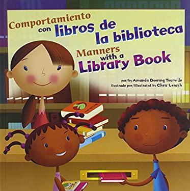 Comportamiento Con Libros de la Biblioteca/Manners With A Library Book 9781404866942