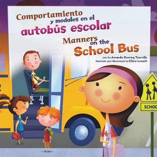 Comportamiento y Modales en el Autobus Escolar/Manners On The School Bus 9781404866966