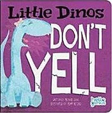 Little Dinos Don't Yell (Hello Genius)